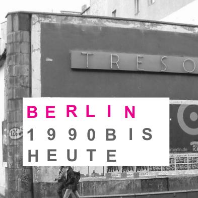Berlin 1990 bis heute